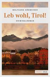 Leb wohl, Tirol! - Kriminalroman