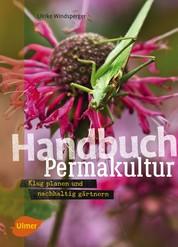 Handbuch Permakultur - Klug planen und nachhaltig gärtnern