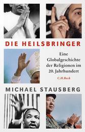 Die Heilsbringer - Eine Globalgeschichte der Religionen im 20. Jahrhundert