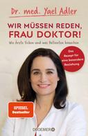 Dr. med. Yael Adler: Wir müssen reden, Frau Doktor! ★★★★
