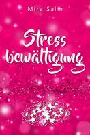 Mira Salm: Stressbewältigung: Wie Du Schluss machst mit Stress und Burnout und ein ruhiges, entspanntes und stressfreies Leben führst