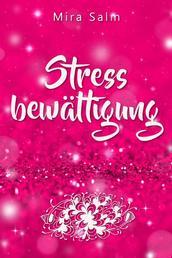 Stressbewältigung: Wie Du Schluss machst mit Stress und Burnout und ein ruhiges, entspanntes und stressfreies Leben führst - Eine Schritt für Schritt Anleitung in die Freiheit (Stressbewältigung, Stress, Burnout, Stressmanagement, Stress bewältigen, Stress vermeiden, stressfrei, Gelassenheit, Entspannung)
