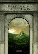 Oliver Henkel: Die Zeitmaschine Karls des Großen ★★★★★