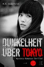 Dunkelheit über Tokyo – 2 - Mystery-Romance-Thriller