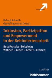 Inklusion, Partizipation und Empowerment in der Behindertenarbeit - Best Practice-Beispiele: Wohnen - Leben - Arbeit - Freizeit