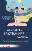 Susanne Niemeyer: Was machen Tagträumer nachts?
