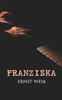 Ernst Weiß: Franziska