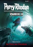 Rainer Schorm: Perry Rhodan Neo 95: Im Fluss der Flammen ★★★★