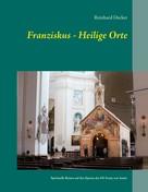 Reinhard Decker: Franziskus - Heilige Orte ★★★★