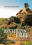 Claudia Karsunke: Jonathans Erbe – Expedition in die Vergangenheit