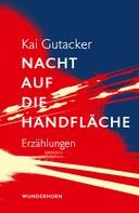 Kai Gutacker: Nacht auf die Handfläche
