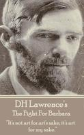 D. H. Lawrence: The Fight For Barbara