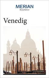 MERIAN Reiseführer Venedig - MERIAN Reiseführer