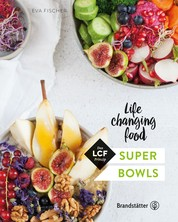Super Bowls - Life changing food