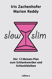 Slow Slim - Der 12-Monats-Plan zum Schlankwerden und Schlankbleiben