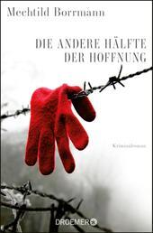 Die andere Hälfte der Hoffnung - Roman