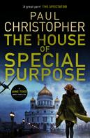 Paul Christopher: The House of Special Purpose