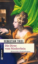 Die Dirne vom Niederrhein - Historischer Kriminalroman