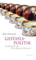 Ute Frevert: Gefühlspolitik