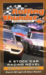 Rolling Thunder Stock Car Racing: On To Talladega - A Stock Car Racing Novel