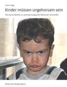 Erwin Heigl: Kinder müssen ungehorsam sein