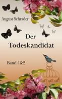 August Schrader: Der Todeskandidat / Band 1 & 2