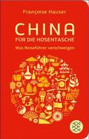 Françoise Hauser: China für die Hosentasche