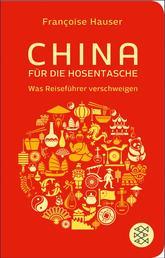 China für die Hosentasche - Was Reiseführer verschweigen