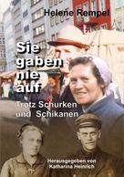 Helene Rempel: Sie gaben nie auf - trotz Schurken und Schikanen