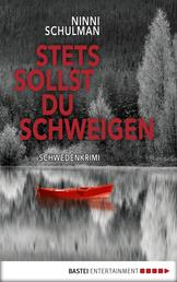 Stets sollst du schweigen - Kriminalroman