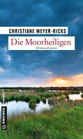 Christiane Meyer-Ricks: Die Moorheiligen ★★★★