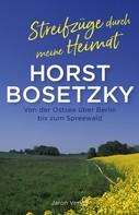 Horst Bosetzky: Streifzüge durch meine Heimat ★★★