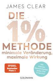 Die 1%-Methode – Minimale Veränderung, maximale Wirkung - Mit kleinen Gewohnheiten jedes Ziel erreichen - Mit Micro Habits zum Erfolg