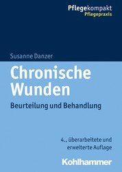 Chronische Wunden - Beurteilung und Behandlung