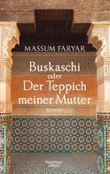 Massum Faryar: Buskaschi oder Der Teppich meiner Mutter ★★★★★