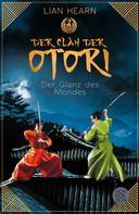 Lian Hearn: Der Clan der Otori. Der Glanz des Mondes ★★★★★