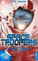 P. E. Jones: Space Troopers - Folge 7 ★★★★