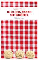 Albert Frank: In China essen sie Knödel ★★★★