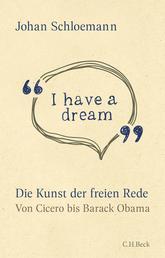 'I have a dream' - Die Kunst der freien Rede