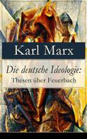 Karl Marx: Die deutsche Ideologie: Thesen über Feuerbach