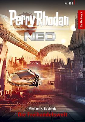 Perry Rhodan Neo 108: Die Freihandelswelt