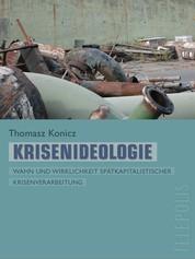 Krisenideologie (Telepolis) - Wahn und Wirklichkeit spätkapitalistischer Krisenverarbeitung