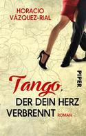 Horacio Vázquez-Rial: Tango, der dein Herz verbrennt ★★★★