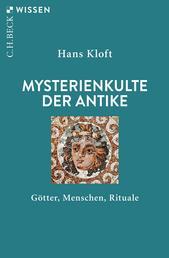 Mysterienkulte der Antike - Götter, Menschen, Rituale