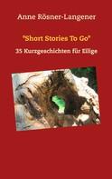 "Anne Rösner-Langener: ""Short Stories To Go"""