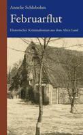 Annelie Schlobohm: Februarflut: Historischer Kriminalroman aus dem Alten Land