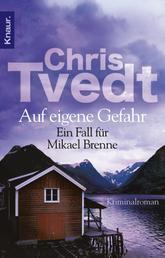 Auf eigene Gefahr - Ein Fall für Mikael Brenne. Kriminalroman