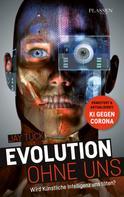 Jay Tuck: Evolution ohne uns