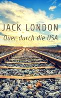 Jack London: Quer durch die USA