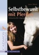 Karin Tillisch: Selbstbewusst mit Pferden ★★★★